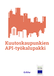 Kuutoskaupunkien API-työkalupakki -esitteen kansikuva.